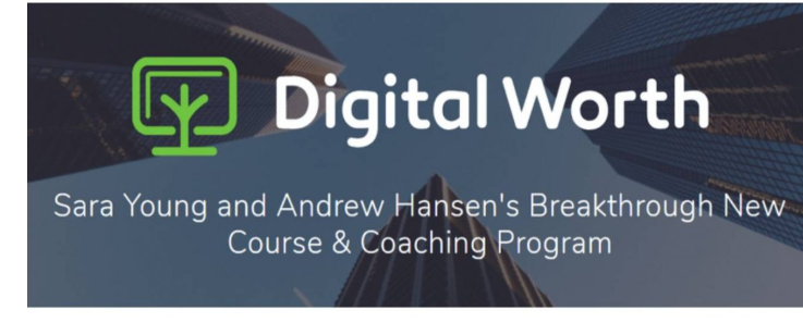 Digital Worth Academy – Andrew Hansen & Sara Young - Pay now $50
