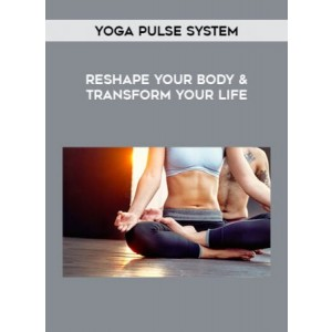 [Download] Yoga Pulse System – Reshape Your Body & Transform Your Life