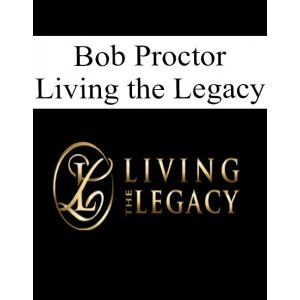 [Download] Bob Proctor – Living the Legacy