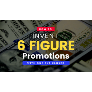 [Download] 6 Figures Promotions By Tej Dosa