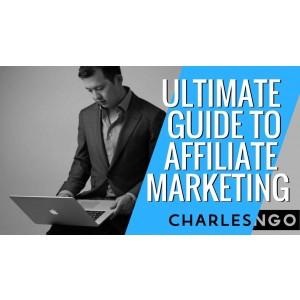 [Download] Charles NGO – Ultimate Guide to Affiliate Marketing