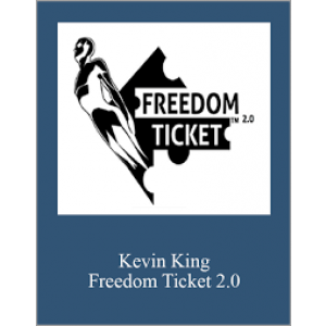 Kevin King – Freedom Ticket 2.0  -Full course download - $20