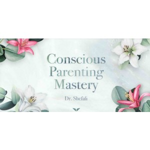 [Download] Dr. Shefali The Conscious Parenting Mastery Program