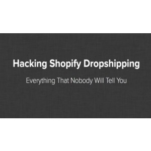 [Download] Hayden Bowles – Hacking Shopify Dropshipping (Updated)