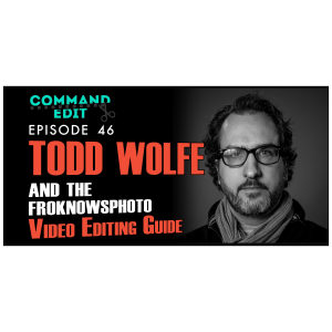 [Download] Jared Polin & Todd Wolfe – FroKnowsPhoto Guide To Video Editing