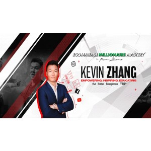 [Download] Kevin Zhang – Ecommerce Millionaire Mastery (25/10/2020)